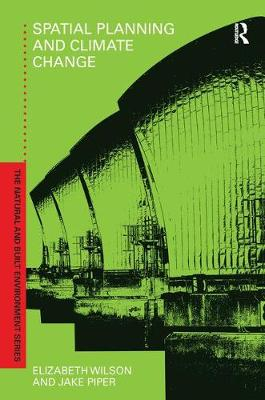 Spatial Planning and Climate Change - Natural and Built Environment Series (Hardback)