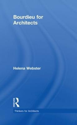 Bourdieu for Architects - Thinkers for Architects (Hardback)