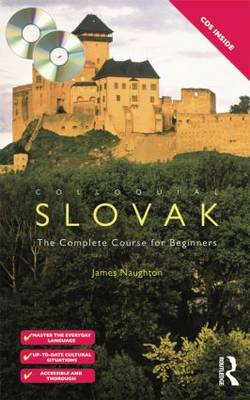 Colloquial Slovak: The Complete Course for Beginners - Colloquial Series