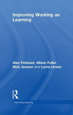 Improving Working as Learning - Improving Learning (Hardback)