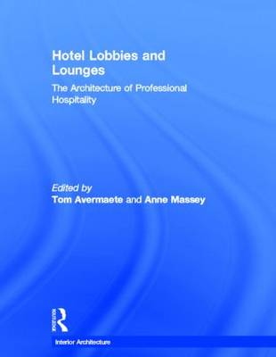 Hotel Lobbies and Lounges: The Architecture of Professional Hospitality - Interior Architecture (Hardback)