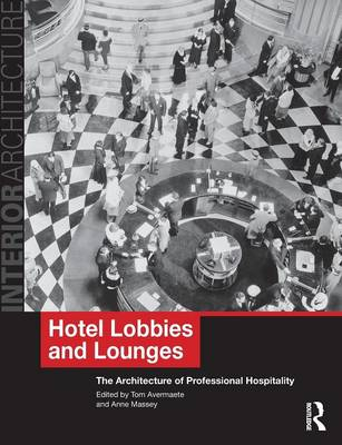 Hotel Lobbies and Lounges: The Architecture of Professional Hospitality - Interior Architecture (Paperback)