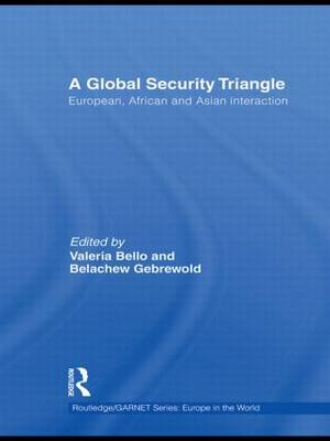 A Global Security Triangle: European, African and Asian interaction - Routledge/GARNET series (Hardback)
