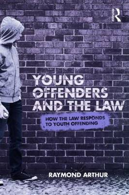 Young Offenders and the Law: How the Law Responds to Youth Offending (Paperback)