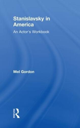 Stanislavsky in America: An Actor's Workbook (Hardback)