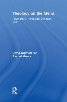 Theology on the Menu: Asceticism, Meat and Christian Diet (Hardback)