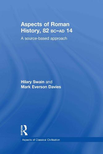 Aspects of Roman History 82BC-AD14: A Source-based Approach (Hardback)