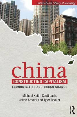 China Constructing Capitalism: Economic Life and Urban Change - International Library of Sociology (Paperback)