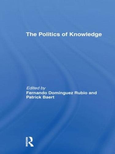 The Politics of Knowledge. (Hardback)