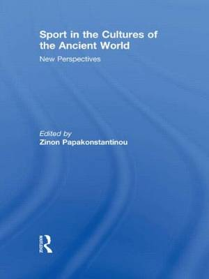 Sport in the Cultures of the Ancient World: New Perspectives (Hardback)