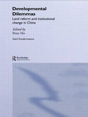 Developmental Dilemmas: Land Reform and Institutional Change in China (Paperback)