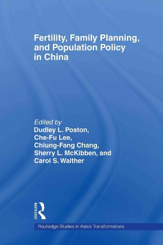 Fertility, Family Planning and Population Policy in China - Routledge Studies in Asia's Transformations (Paperback)