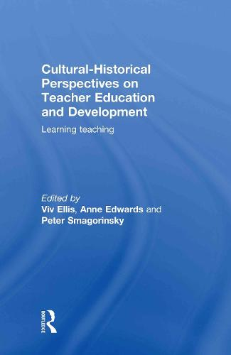 Cultural-Historical Perspectives on Teacher Education and Development: Learning Teaching (Hardback)