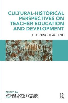 Cultural-Historical Perspectives on Teacher Education and Development: Learning Teaching (Paperback)