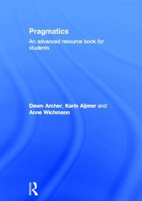 Pragmatics: An Advanced Resource Book for Students - Routledge Applied Linguistics (Hardback)