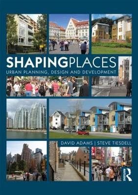 Shaping Places: Urban Planning, Design and Development (Paperback)