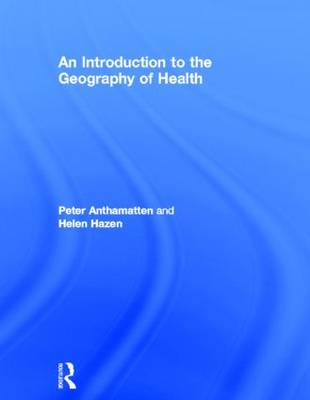 An Introduction to the Geography of Health (Hardback)
