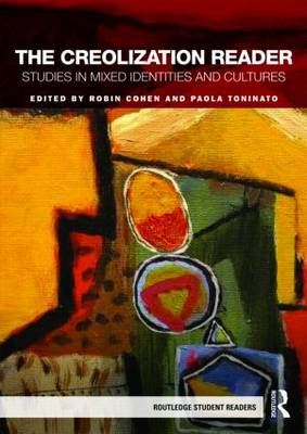 The Creolization Reader: Studies in Mixed Identities and Cultures - Routledge Student Readers (Paperback)
