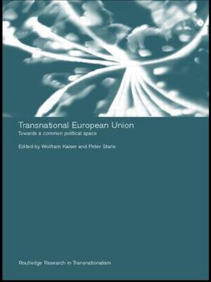 Transnational European Union: Towards a Common Political Space (Paperback)