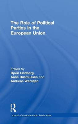 The Role of Political Parties in the European Union - Journal of European Public Policy Special Issues as Books (Hardback)