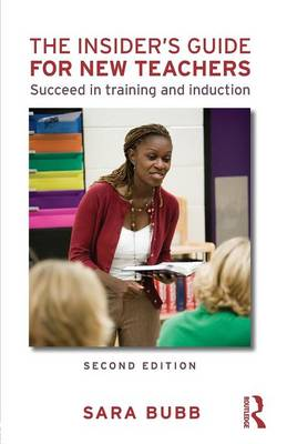 The Insider's Guide for New Teachers: Succeed in Training and Induction (Paperback)