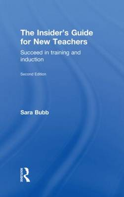 The Insider's Guide for New Teachers: Succeed in Training and Induction (Hardback)