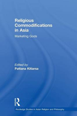Religious Commodifications in Asia: Marketing Gods (Paperback)