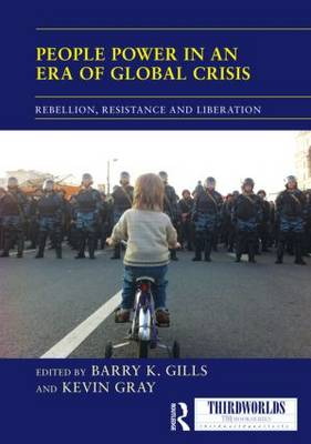 People Power in an Era of Global Crisis: Rebellion, Resistance and Liberation - ThirdWorlds (Hardback)