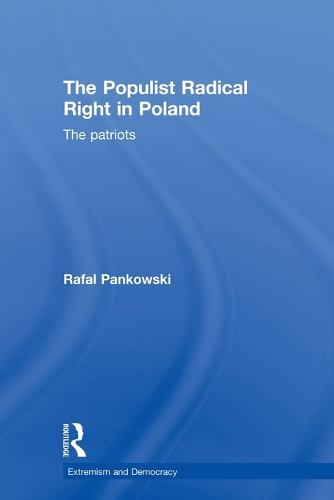 The Populist Radical Right in Poland: The Patriots (Paperback)