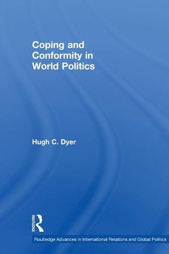 Coping and Conformity in World Politics (Paperback)