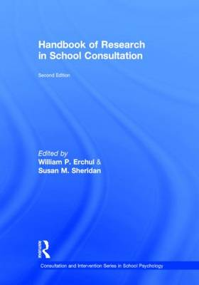 Handbook of Research in School Consultation - Consultation, Supervision, and Professional Learning Series in School Psychology (Hardback)