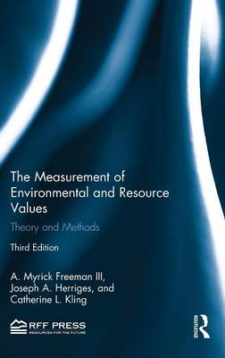 The Measurement of Environmental and Resource Values: Theory and Methods (Hardback)