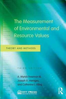 The Measurement of Environmental and Resource Values: Theory and Methods (Paperback)