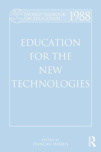 World Yearbook of Education 1988: Education for the New Technologies (Paperback)