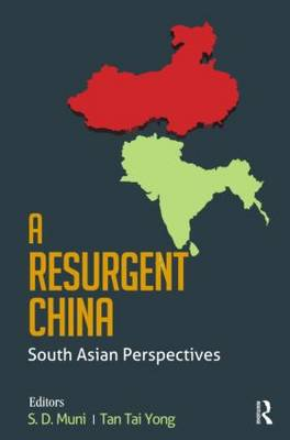A Resurgent China: South Asian Perspectives (Hardback)