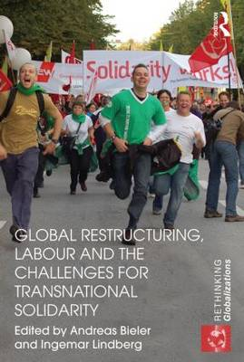Global Restructuring, Labour and the Challenges for Transnational Solidarity (Paperback)