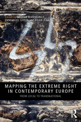 Mapping the Extreme Right in Contemporary Europe: From Local to Transnational - Extremism and Democracy (Paperback)
