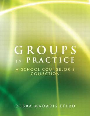 Groups in Practice: A School Counselor's Collection (Paperback)
