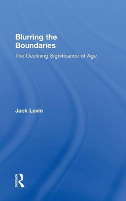 Blurring The Boundaries: The Declining Significance of Age (Hardback)