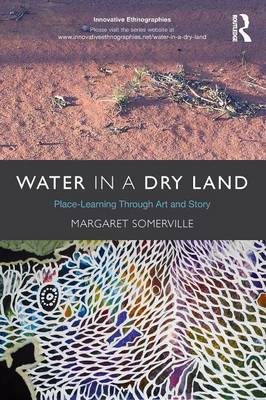 Water in a Dry Land: Place-Learning Through Art and Story (Paperback)