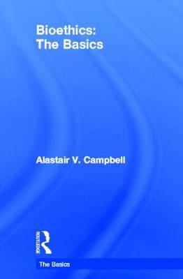 Bioethics: The Basics - The Basics (Hardback)