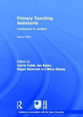 Primary Teaching Assistants: Curriculum in context - Published in association with the Open University (Hardback)