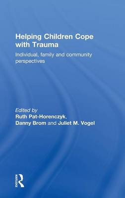Helping Children Cope with Trauma: Individual, family and community perspectives (Hardback)