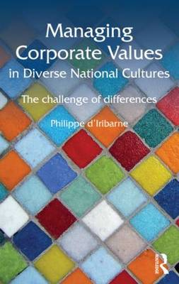 Managing Corporate Values in Diverse National Cultures: The Challenge of Differences - Routledge Studies in Management, Organizations and Society (Hardback)