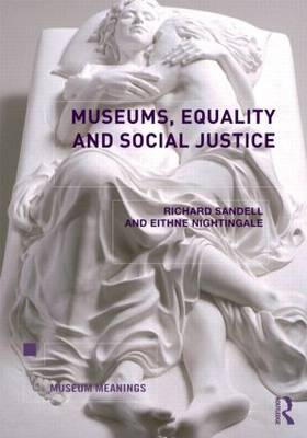 Museums, Equality and Social Justice - Museum Meanings (Paperback)