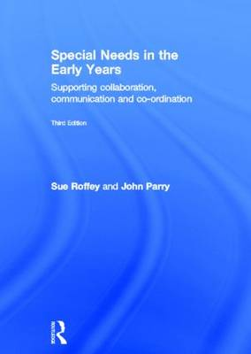 Special Needs in the Early Years: Supporting Collaboration, Communication and Co-ordination (Hardback)
