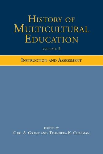 History of Multicultural Education: Volume 3: Instruction and Assessment (Paperback)