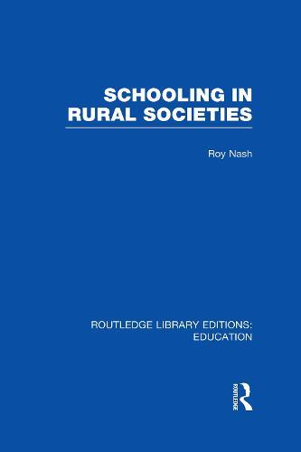 Schooling in Rural Societies - Routledge Library Editions: Education (Hardback)