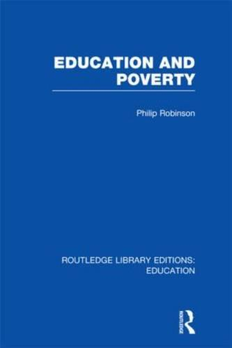 Education and Poverty - Routledge Library Editions: Education (Hardback)