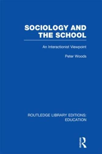 Sociology and the School - Routledge Library Editions: Education (Hardback)